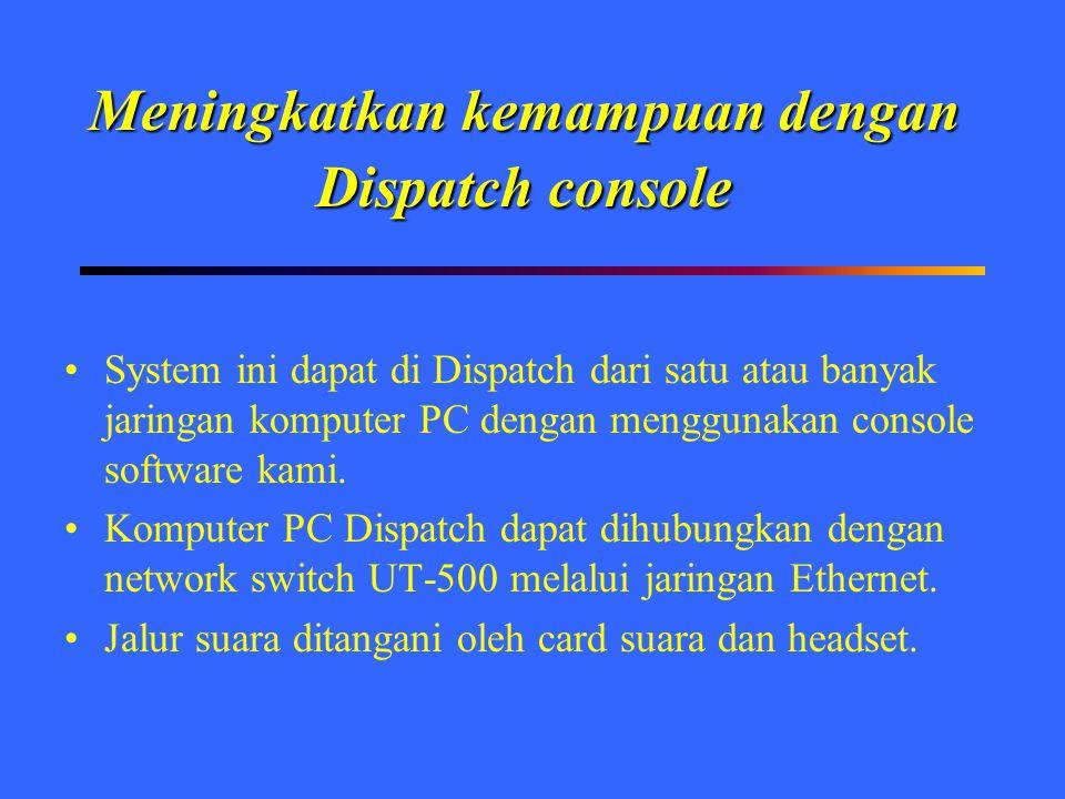 Meningkatkan kemampuan dengan Dispatch console