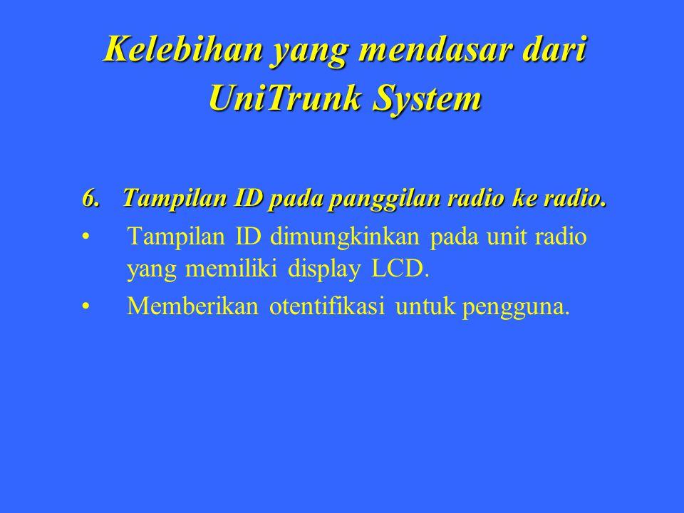 Kelebihan yang mendasar dari UniTrunk System