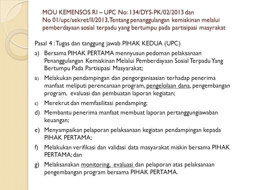 MOU KEMENSOS RI – UPC No: 134/DYS-PK/02/2013 dan No 01/upc/sekret/II/2013, Tentang penanggulangan kemiskinan melalui pemberdayaan sosial terpadu yang bertumpu pada partisipasi masyrakat