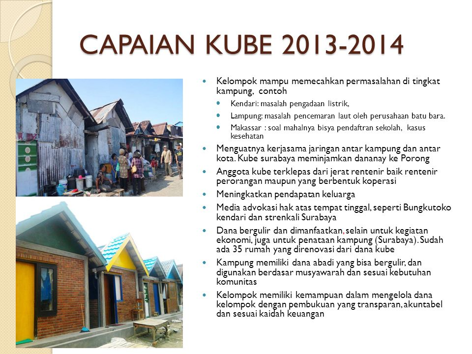 CAPAIAN KUBE 2013-2014 Kelompok mampu memecahkan permasalahan di tingkat kampung, contoh. Kendari: masalah pengadaan listrik,