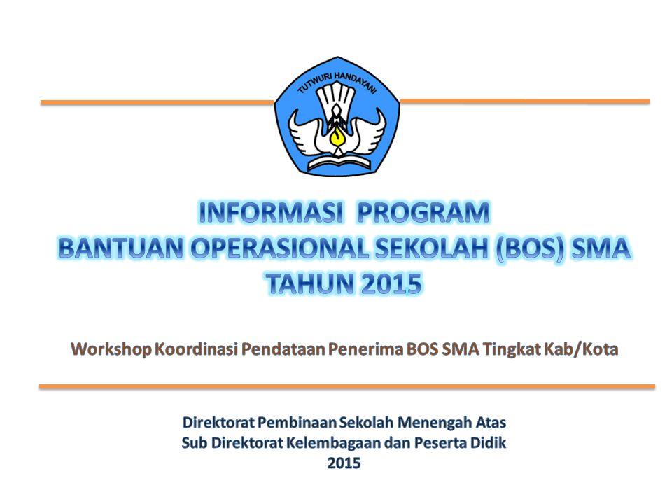 INFORMASI PROGRAM BANTUAN OPERASIONAL SEKOLAH (BOS) SMA TAHUN 2015