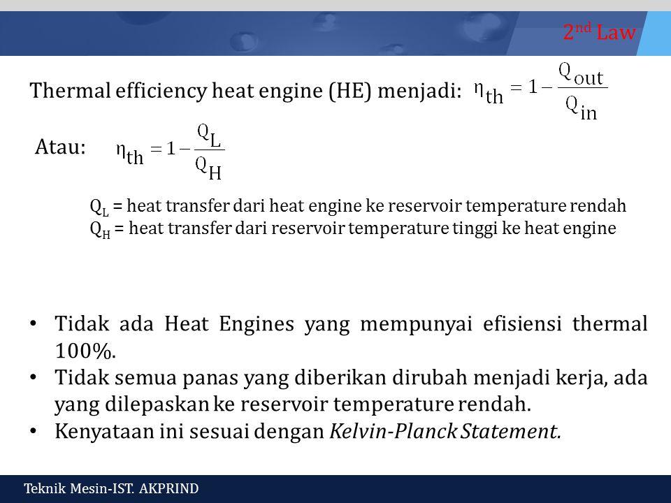 Thermal efficiency heat engine (HE) menjadi: