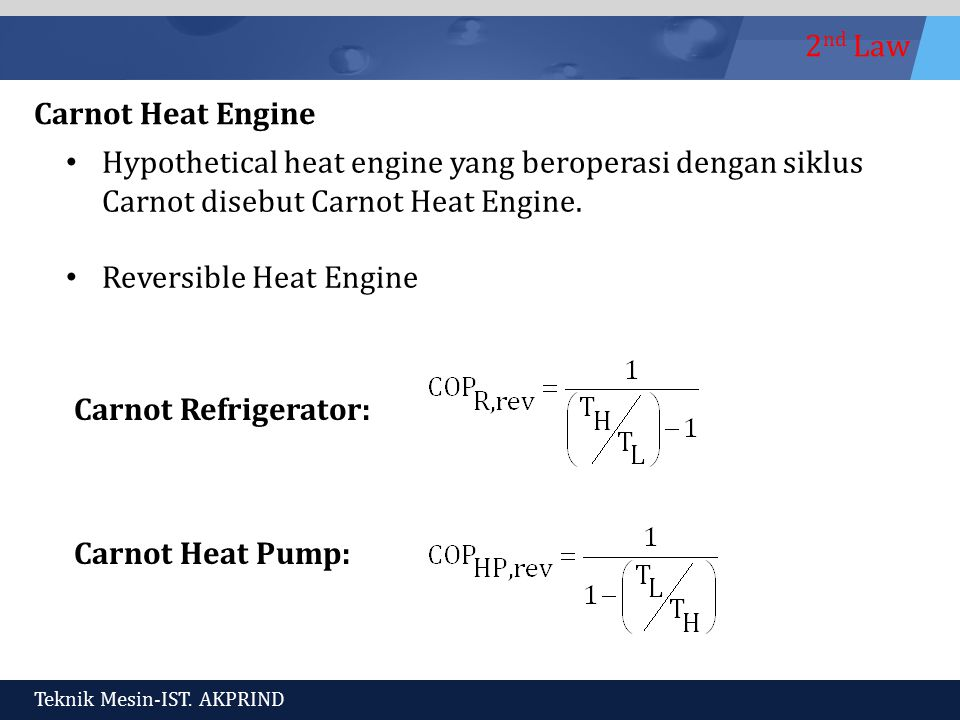 Carnot Heat Engine Hypothetical heat engine yang beroperasi dengan siklus. Carnot disebut Carnot Heat Engine.