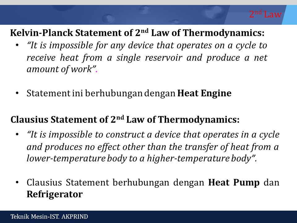 Kelvin-Planck Statement of 2nd Law of Thermodynamics: