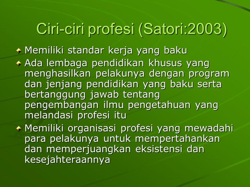 Ciri-ciri profesi (Satori:2003)
