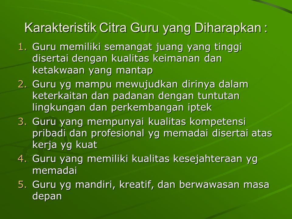 Karakteristik Citra Guru yang Diharapkan :