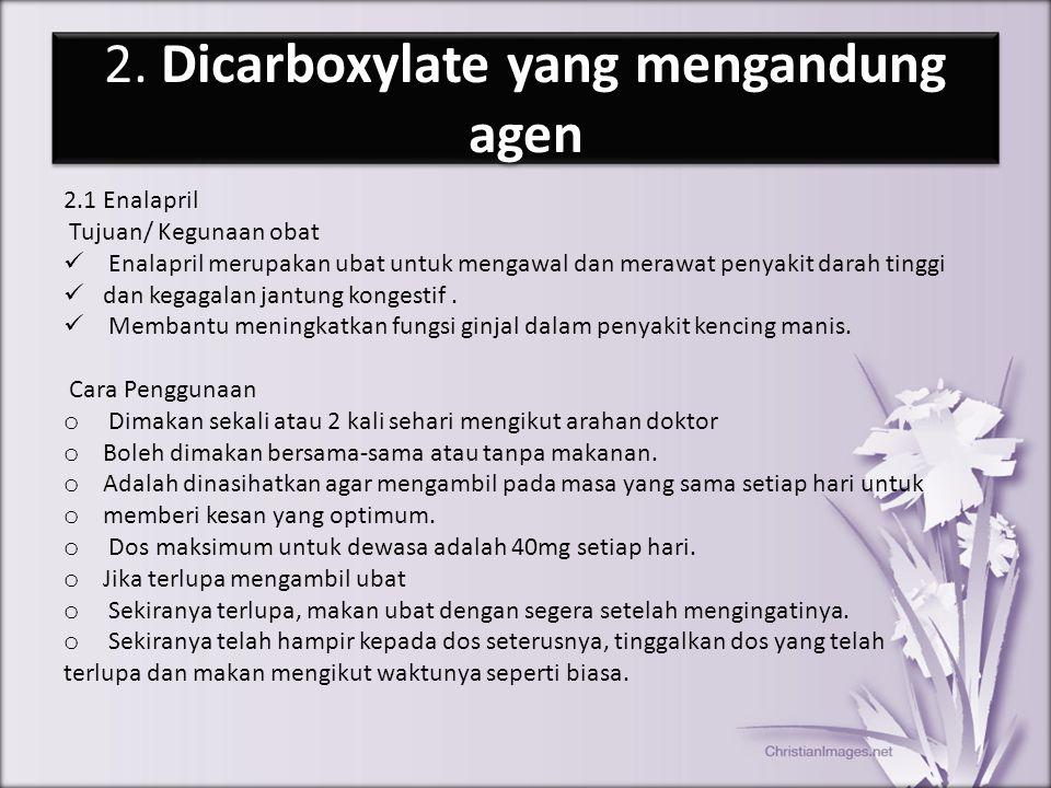 2. Dicarboxylate yang mengandung agen