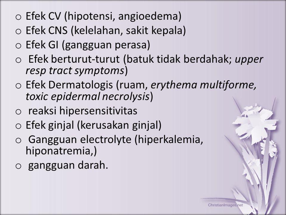 Efek CV (hipotensi, angioedema)