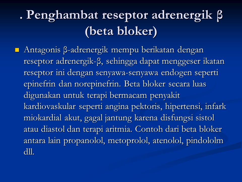 . Penghambat reseptor adrenergik β (beta bloker)