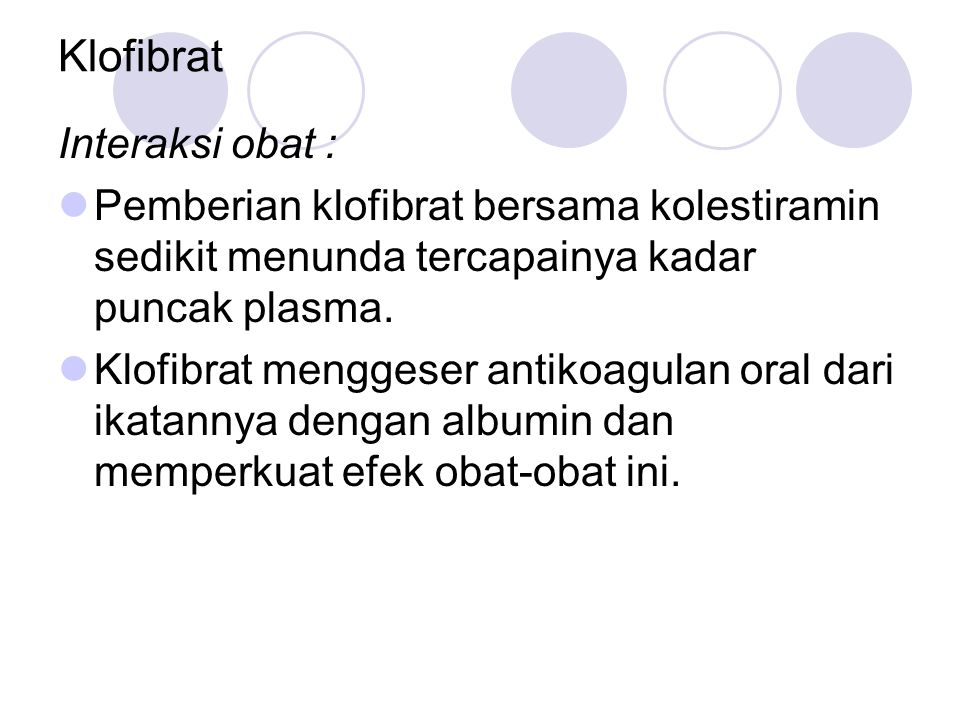Klofibrat Interaksi obat :