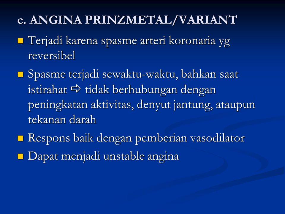 c. ANGINA PRINZMETAL/VARIANT