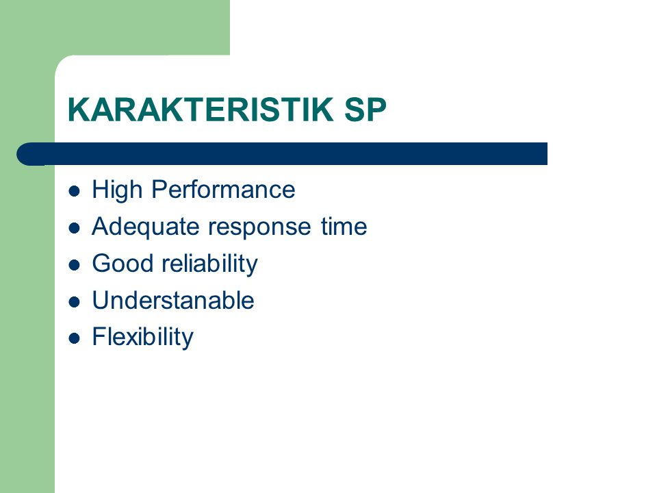 KARAKTERISTIK SP High Performance Adequate response time
