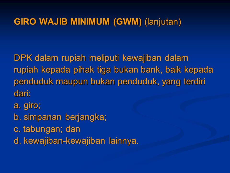 GIRO WAJIB MINIMUM (GWM) (lanjutan)