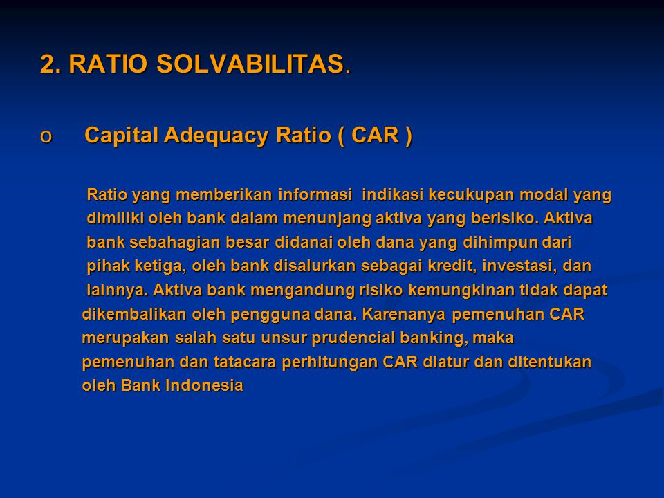 2. RATIO SOLVABILITAS. Capital Adequacy Ratio ( CAR )