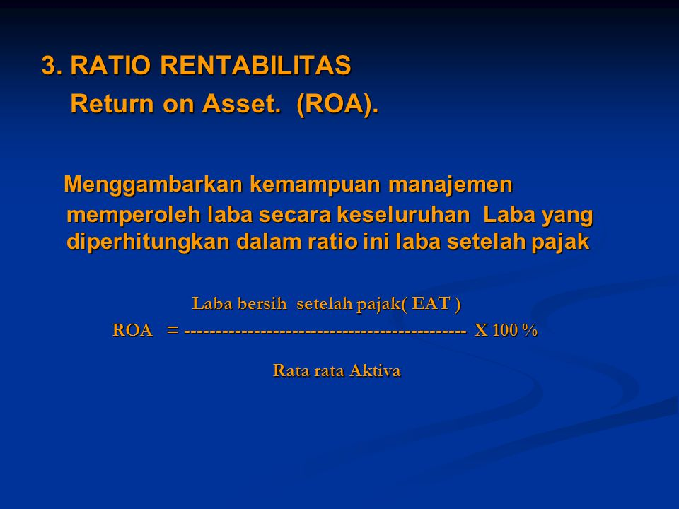 3. RATIO RENTABILITAS Return on Asset. (ROA).