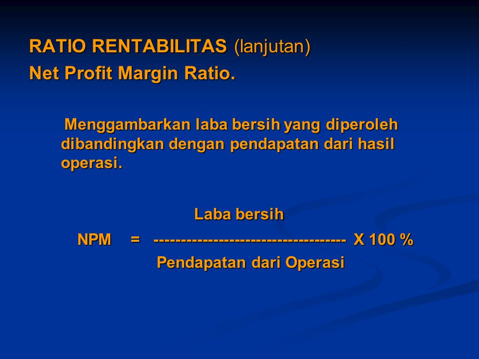 Laba bersih RATIO RENTABILITAS (lanjutan) Net Profit Margin Ratio.
