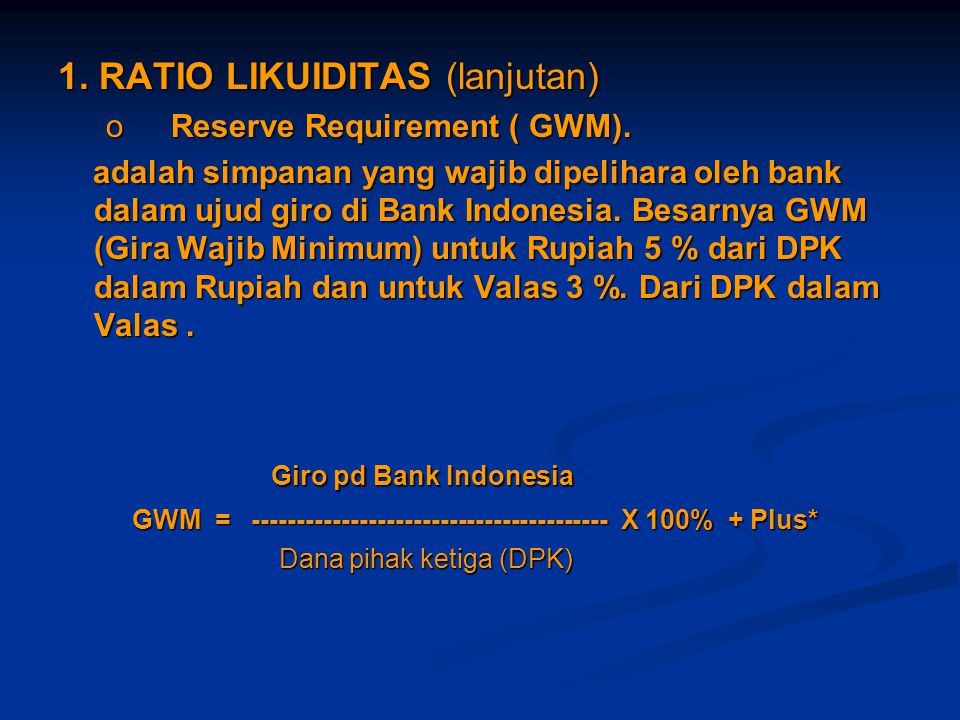 Giro pd Bank Indonesia 1. RATIO LIKUIDITAS (lanjutan)