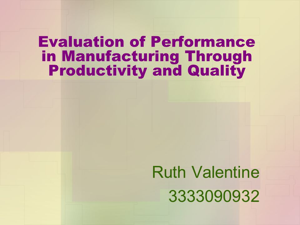 Evaluation of Performance in Manufacturing Through Productivity and Quality