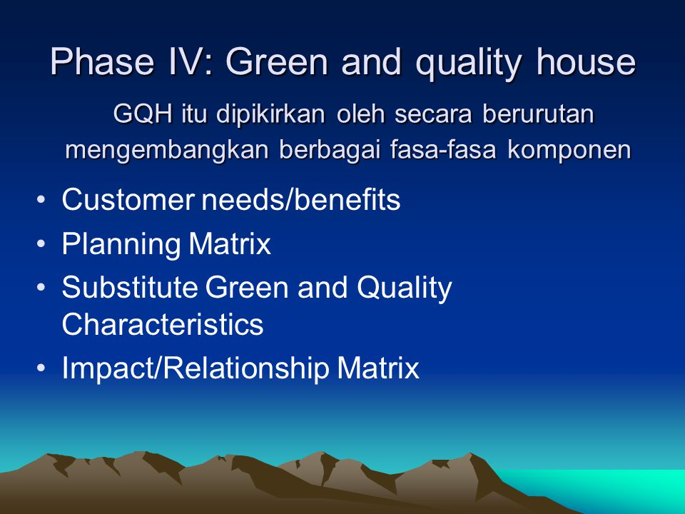 Phase IV: Green and quality house