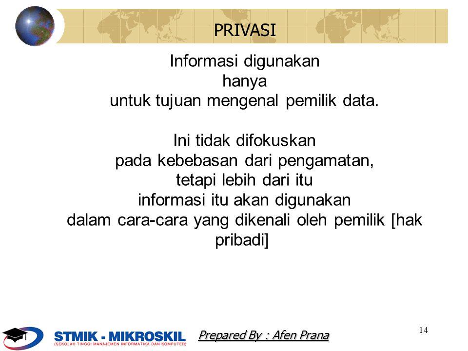 untuk tujuan mengenal pemilik data. Ini tidak difokuskan