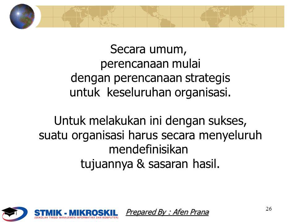 dengan perencanaan strategis untuk keseluruhan organisasi.