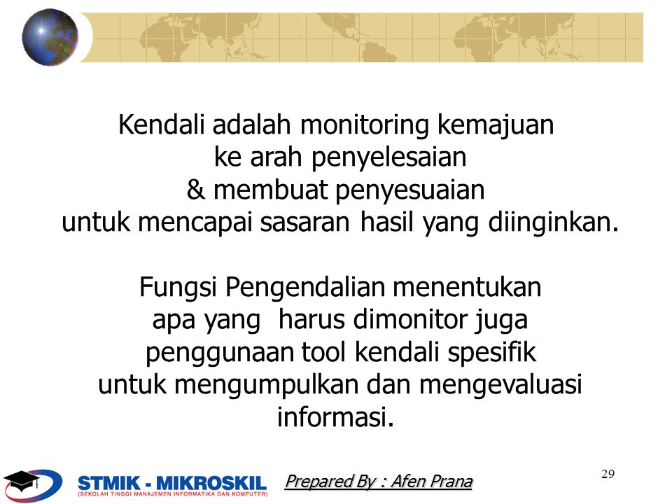 Kendali adalah monitoring kemajuan ke arah penyelesaian