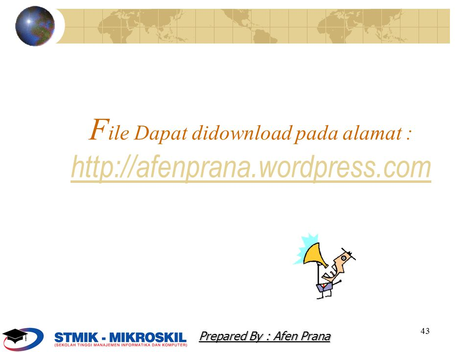 File Dapat didownload pada alamat : http://afenprana.wordpress.com