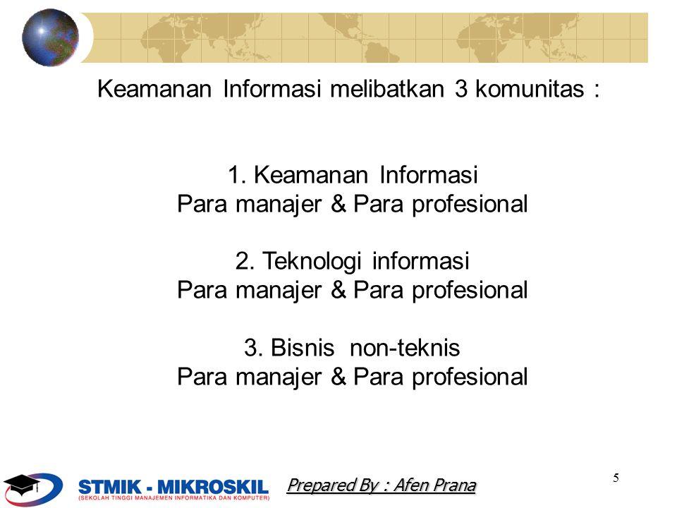 Keamanan Informasi melibatkan 3 komunitas :
