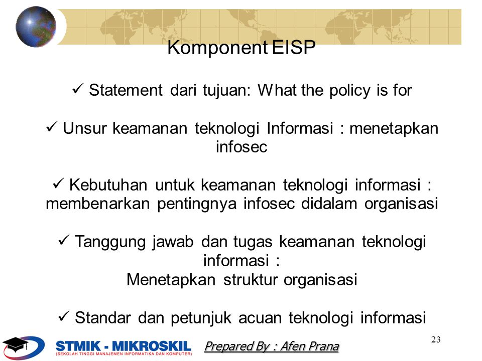 Komponent EISP  Statement dari tujuan: What the policy is for