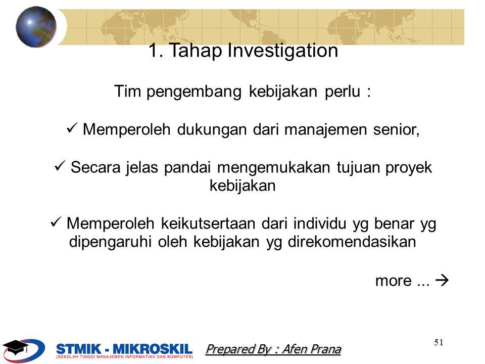 1. Tahap Investigation Tim pengembang kebijakan perlu :