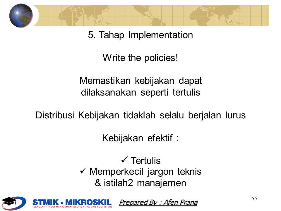 Memastikan kebijakan dapat dilaksanakan seperti tertulis