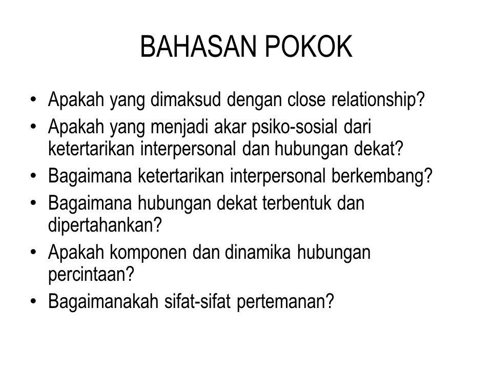 BAHASAN POKOK Apakah yang dimaksud dengan close relationship