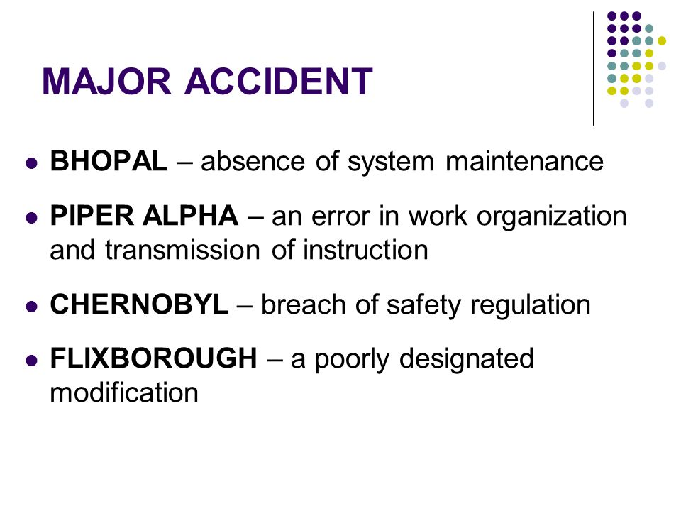 MAJOR ACCIDENT BHOPAL – absence of system maintenance