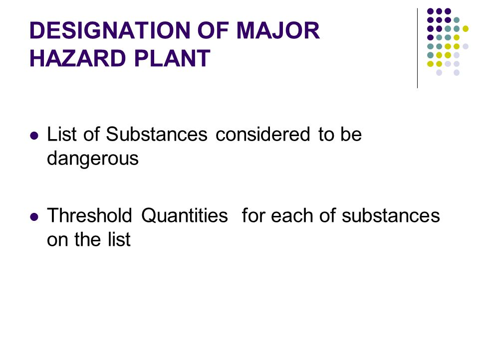 DESIGNATION OF MAJOR HAZARD PLANT
