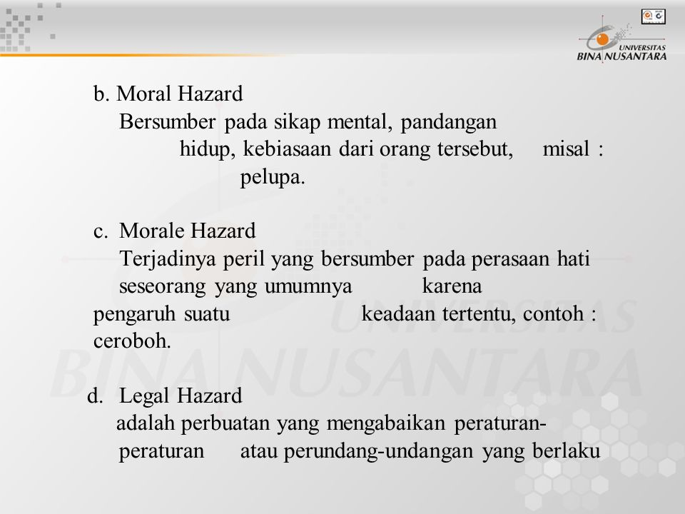 b. Moral Hazard. Bersumber pada sikap mental, pandangan
