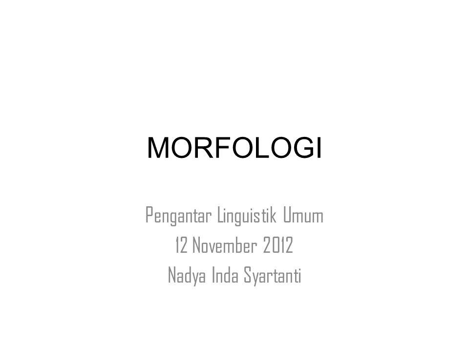 Pengantar Linguistik Umum 12 November 2012 Nadya Inda Syartanti
