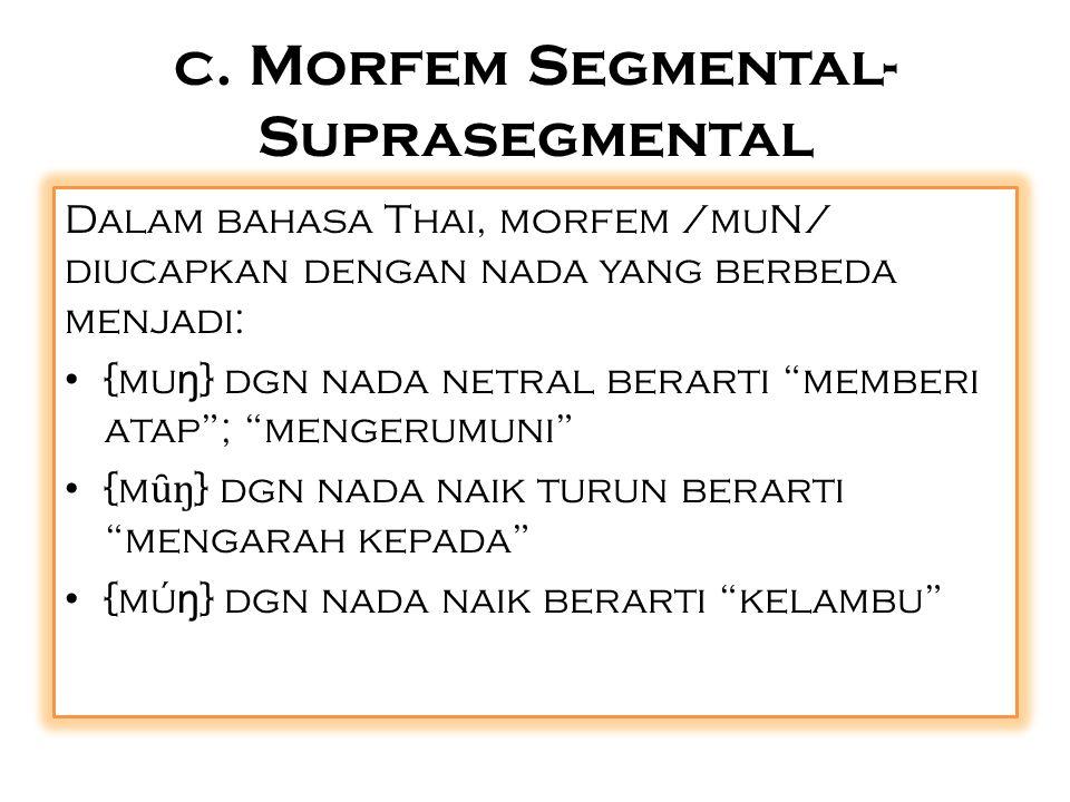 c. Morfem Segmental-Suprasegmental