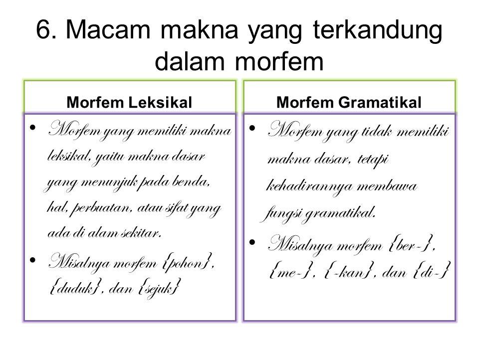 6. Macam makna yang terkandung dalam morfem