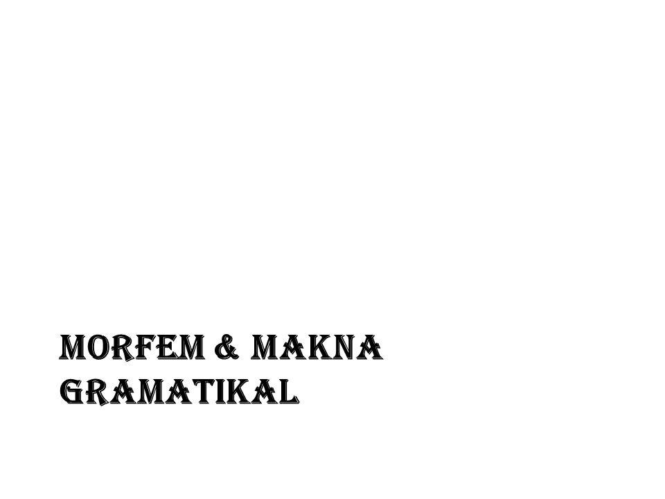 MORFEM & makna gramatikal