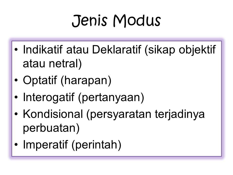 Jenis Modus Indikatif atau Deklaratif (sikap objektif atau netral)