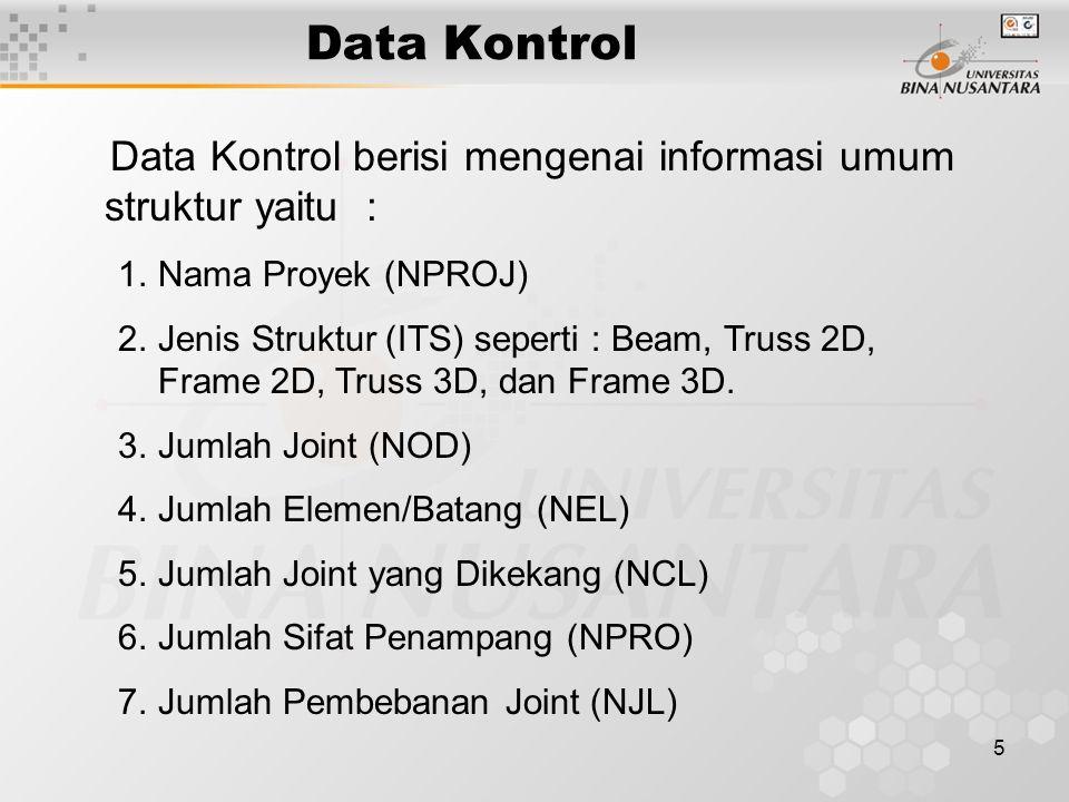 Data Kontrol Data Kontrol berisi mengenai informasi umum struktur yaitu : Nama Proyek (NPROJ)