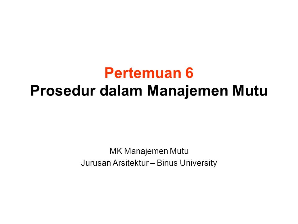 Pertemuan 6 Prosedur dalam Manajemen Mutu