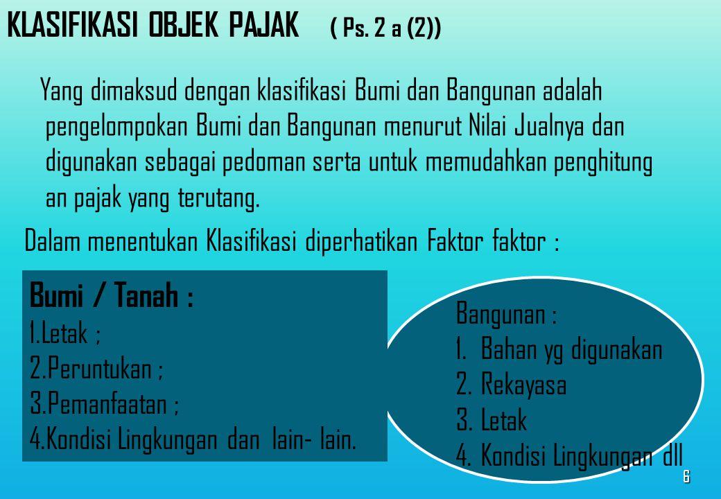 KLASIFIKASI OBJEK PAJAK ( Ps. 2 a (2))