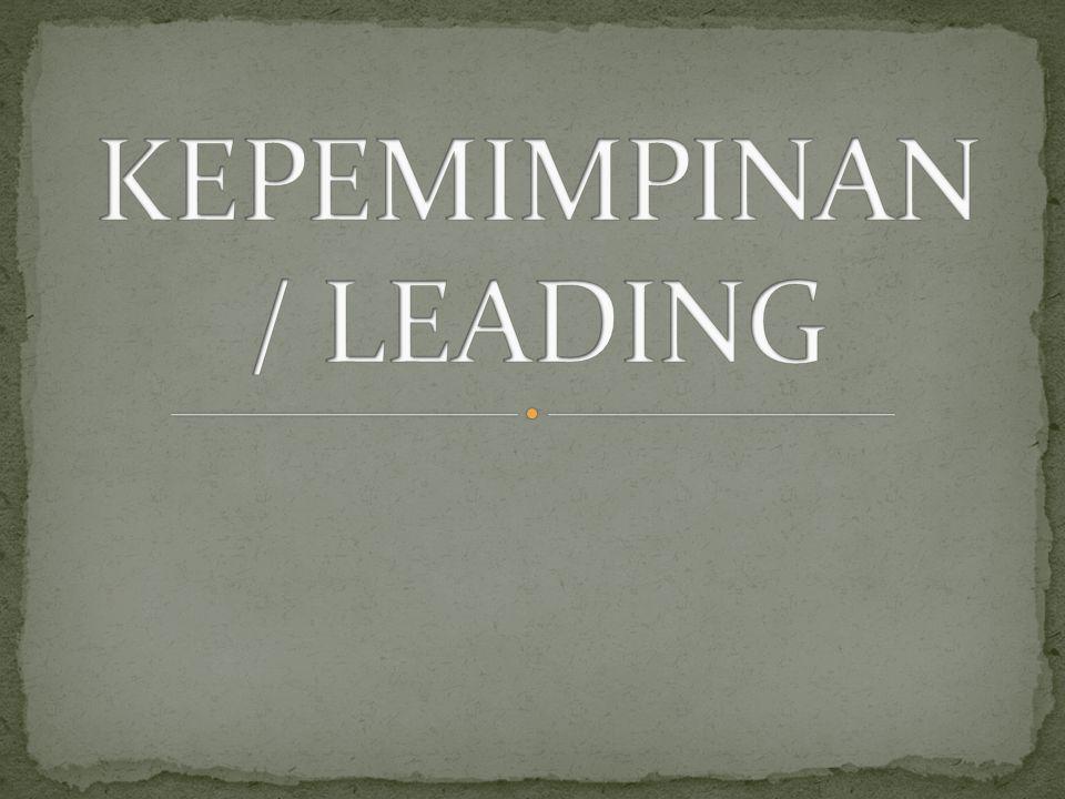 KEPEMIMPINAN / LEADING