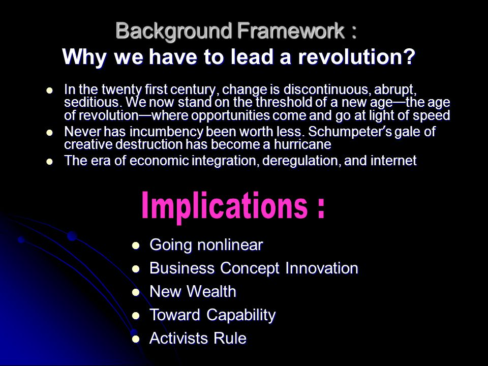 Background Framework : Why we have to lead a revolution