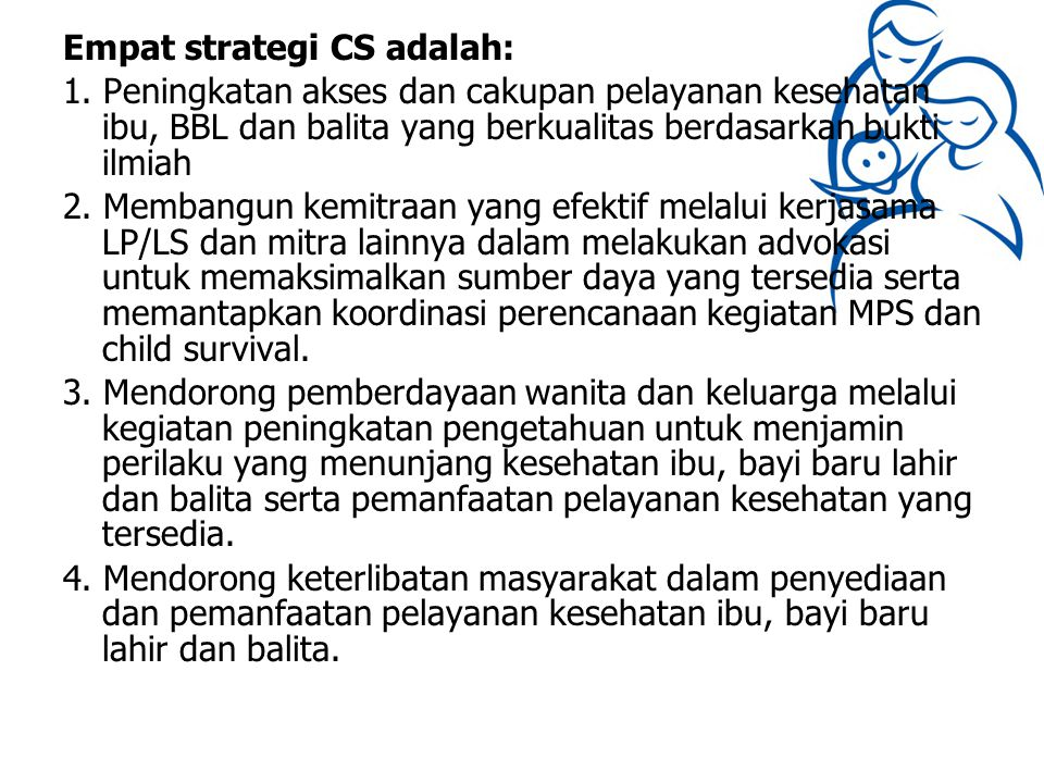 Empat strategi CS adalah: 1
