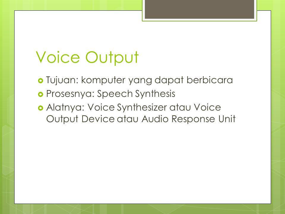 Voice Output Tujuan: komputer yang dapat berbicara