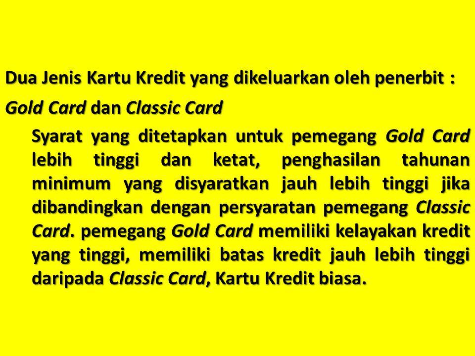 Dua Jenis Kartu Kredit yang dikeluarkan oleh penerbit :