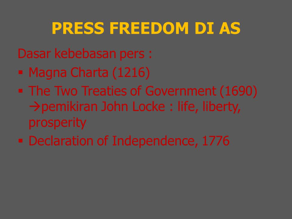PRESS FREEDOM DI AS Dasar kebebasan pers : Magna Charta (1216)