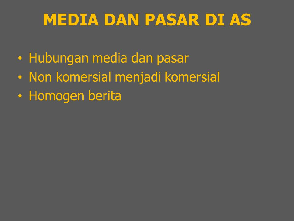 MEDIA DAN PASAR DI AS Hubungan media dan pasar